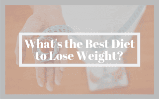 What's the Best Diet to Lose Weight?